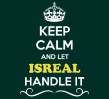 Keep Calm and Let ISREAL Handle it by robinson30