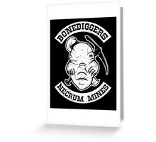 Bonediggers Greeting Card