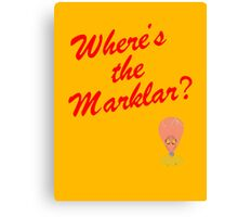 Where's the Marklar? Canvas Print