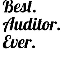 Best. Auditor. Ever. by GiftIdea
