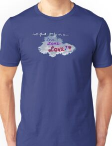 floating on a cloud of love, love, love * Unisex T-Shirt
