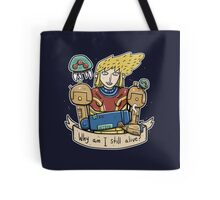 Why Am I Still Alive? Tote Bag