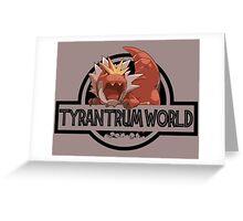 Tyrantrum World Greeting Card