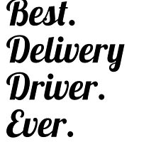 Best. Delivery Driver. Ever. by GiftIdea