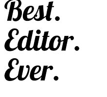 Best. Editor. Ever. by GiftIdea