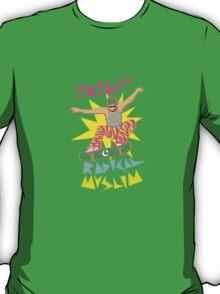 Totally Radical Muslim! T-Shirt