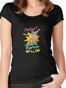 Totally Radical Muslim! Women's Fitted Scoop T-Shirt