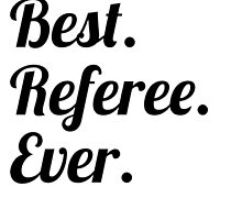 Best. Referee. Ever. by GiftIdea