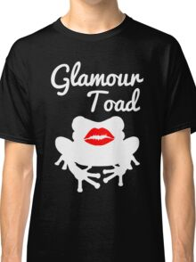 I'm a Glamour Toad. Classic T-Shirt