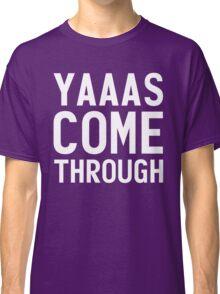 Yaaas, Come Through Violet Chachki! Classic T-Shirt