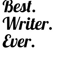 Best. Writer. Ever. by GiftIdea