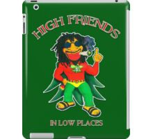 High Friends - Low Places iPad Case/Skin