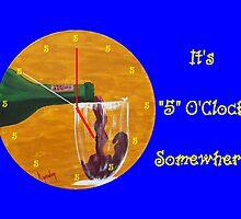 """""""5"""" O'Clock Somewhere..................... by WhiteDove Studio kj gordon"""