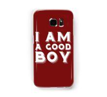 I am a good boy Samsung Galaxy Case/Skin