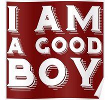 I am a good boy Poster
