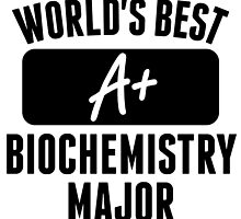 World's Best Biochemistry Major by GiftIdea