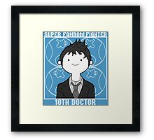 Super Fandom Fighter - 10th Doctor Framed Print