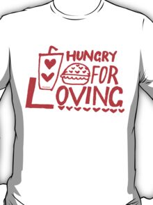Hungry for Loving T-Shirt