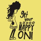 Get Your Happy On #1 by PlanBee