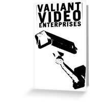 VALIANT VIDEO ENTERPRISES Greeting Card