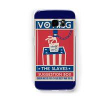 Voting: The Slaves Suggestion Box Samsung Galaxy Case/Skin