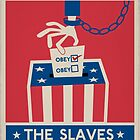Voting: The Slaves Suggestion Box by LibertyManiacs