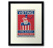 Voting: The Slaves Suggestion Box Framed Print