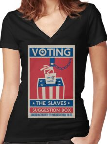 Voting: The Slaves Suggestion Box Women's Fitted V-Neck T-Shirt