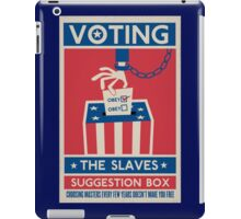 Voting: The Slaves Suggestion Box iPad Case/Skin