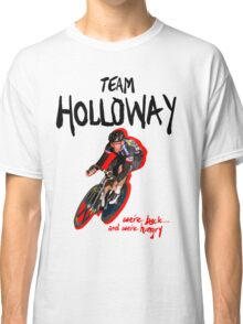 TEAM HOLLOWAY Classic T-Shirt