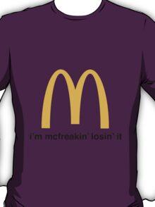 Let's McFreakin' Lose it! T-Shirt