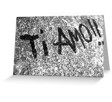 Ti Amo Greeting Card