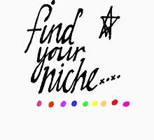 Find Your Niche Unisex T-Shirt