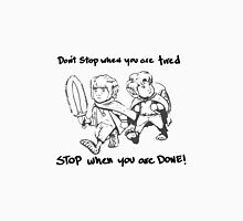Don't Stop When You're Tired Unisex T-Shirt