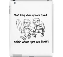 Don't Stop When You're Tired iPad Case/Skin