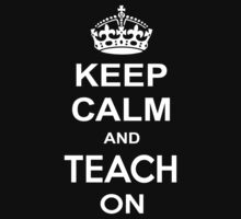 keep calm and teach on by paganosman