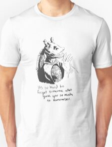 It's Hard to Forget Unisex T-Shirt