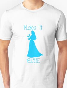 Make it BLUE Unisex T-Shirt
