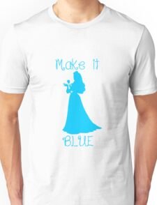 Make it BLUE Unisex T-Shirt