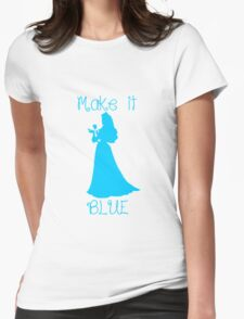 Make it BLUE Womens Fitted T-Shirt