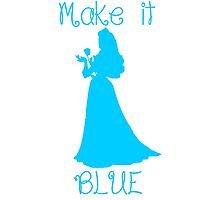 Make it BLUE Photographic Print