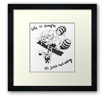 Life is Simple Framed Print