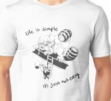 Life is Simple Unisex T-Shirt