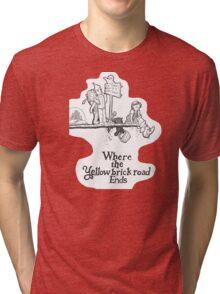 Where The Yellow Brick Road Ends Tri-blend T-Shirt