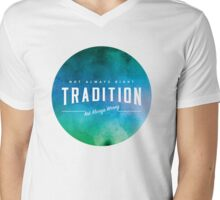 Tradition | Not always right/Not always wrong Mens V-Neck T-Shirt