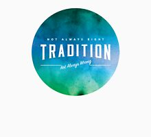 Tradition | Not always right/Not always wrong T-Shirt