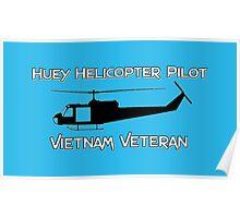 Huey Helicopter Pilot - Vietnam Veteran Poster
