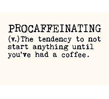 Procaffeinating. Photographic Print