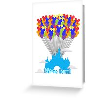 Take me Home!! Greeting Card