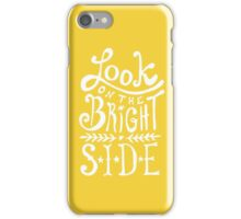 Look On The Bright Side iPhone Case/Skin
